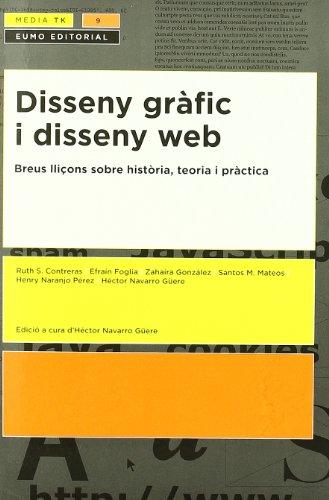 9788497663489: Disseny grafic i disseny web. Breus lliçons sobre historia, teoria i practica