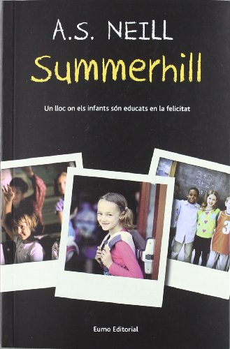 9788497664233: Summerhill: Un lloc on els infants són educats en la felicitat (Textos pedagògics)