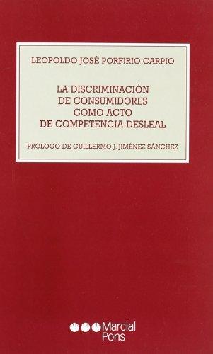 La discriminación de consumidores como acto de: Jiménez Sánchez, Guillermo