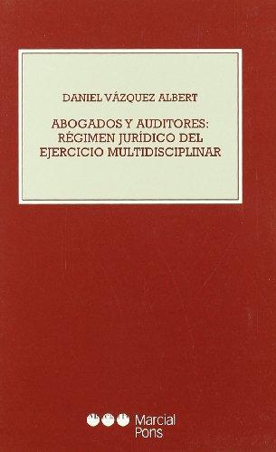 9788497680066: Abogados y auditores: regimen juridico del ejercicio multidisciplinar