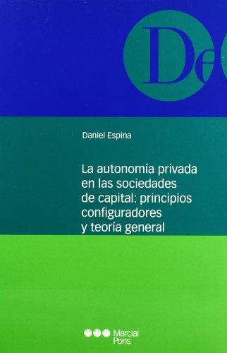 9788497680295: La autonomía privada en las sociedades de capital