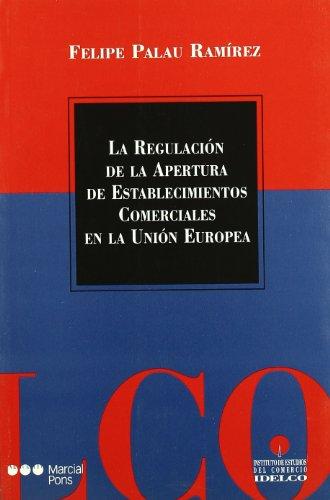 9788497680851: Regulacion de la apertura de los establecimientos comerciales en la union europea, la