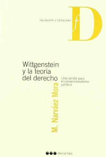 9788497680899: WITTGENSTEIN Y LA TEORIA DEL DERECHO
