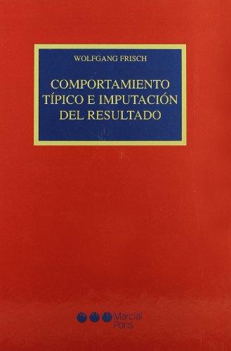 Comportamiento típico e imputación del resultado Comentarios: Cuello Contreras, Joaquín;