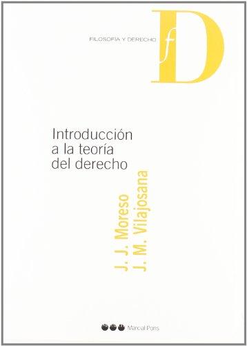 Introducción a la teoría del Derecho Filosofía: Moreso, José Juan;