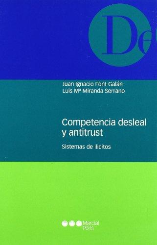 Competencia desleal y antitrust Sistemas ilícitos Monografías: Font Galán, Juan