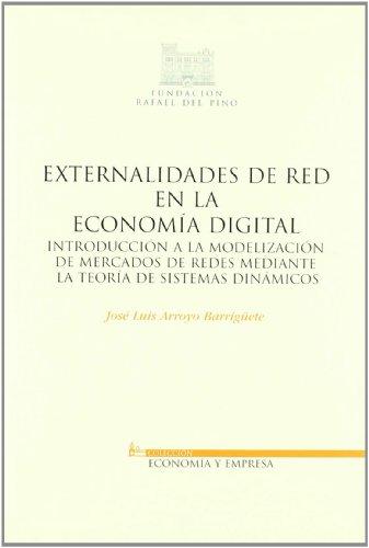 Externalidades de red en la economía digital: Arroyo Barrigüete, José