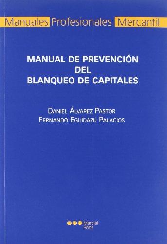 Manual de preveción del blanqueo de capitales: Álvarez Pastor, Daniel;