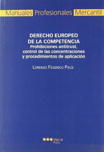 Derecho europeo de la competencia prohibiciones antitrust,: Pace, Lorenzo Federico