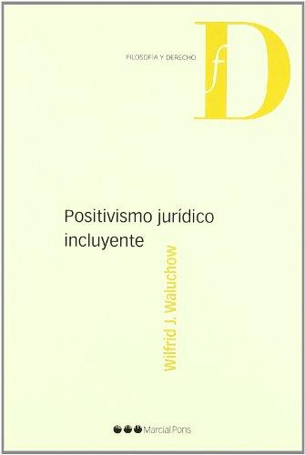 9788497684231: POSITIVISMO JURIDICO INCLUYENTE