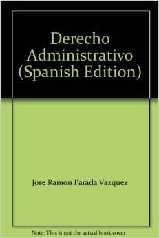 Derecho administrativo III: Bienes públicos. Derecho urbanístico: Ramón Parada