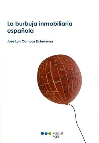 La burbuja inmobiliaria española - Campos Echeverría, José Luis