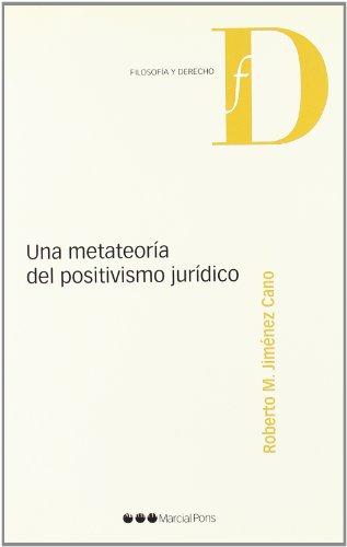 9788497685511: Una metateoria del positivismo juridico