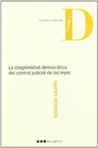 9788497685689: La (i)legitimidad democrática del control judicial de las leyes