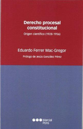9788497685726: Derecho procesal constitucional : origen científico (1928-1956)