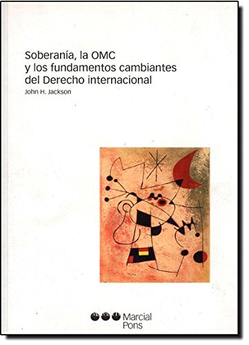 9788497686327: Soberanía, la OMC y los fundamentos cambiantes del Derecho internacional