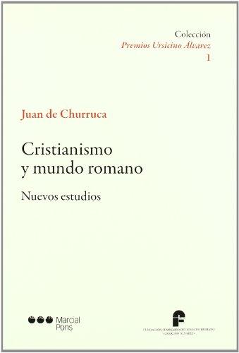 CRISTIANISMO Y MUNDO ROMANO NUEVOS ESTUDIOS - CHURRUCA, JUAN DE