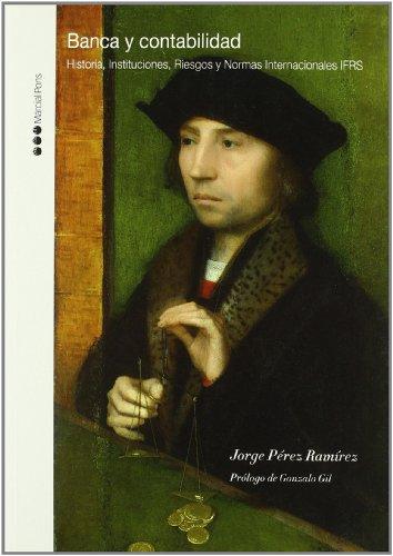 Banca y contabilidad Historia, instituciones, riesgos y: Pérez Ramírez, Jorge