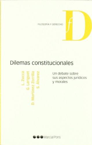 9788497687775: Dilemas constitucionales: Un debate sobre sus aspectos jurídcos y morales (Filosofía y Derecho)