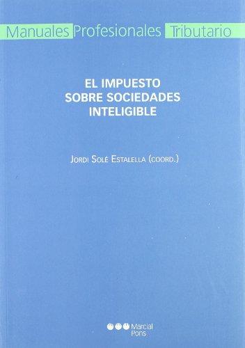 9788497688550: El impuesto sobre sociedades inteligible (Manuales profesionales)
