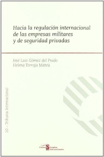 9788497688680: Hacia la regulación internacional de las empresas militares y de seguridad privadas (Fundación de Centros de Estudios Internacionales)