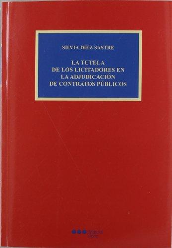 9788497689489: La tutela de los licitadores en laadjudicacion de contratos publicos