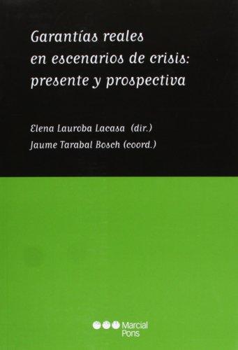 Garantías reales en escenarios de crisis [Tapa blanda]: LAUROBA LACASA, Elena