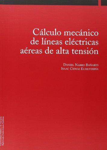 9788497690478: Cálculo mecánico de líneas eléctricas aéreas de alta tensión (Colección Ingeniería)