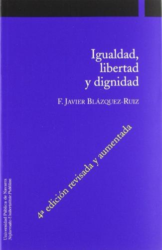 9788497691178: Igualdad, libertad y dignidad: 3ª edición revisada (Aspectos Jurídicos)