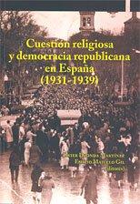 9788497692021: Cuestion religiosa y democracia republicana en España (1931-1939)