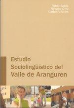 Estudio sociolingüístico del Valle de Aranguren (Paperback): Nekane Oroz Bretón, José ...
