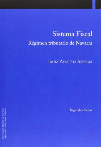 Sistema fiscal : régimen tributario de Navarra (Paperback): Idoia Zabaleta Arregui