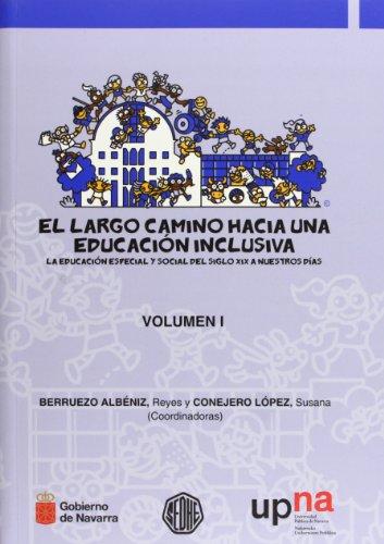 9788497692465: El largo camino hacia una educación inclusiva. Vol. I y II.: La educación especial y social del siglo XIX a nuestros días.