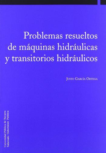 9788497692472: Problemas resueltos de máquinas hidráulicas y transitorios hidráulicos (Colección Ingeniería)