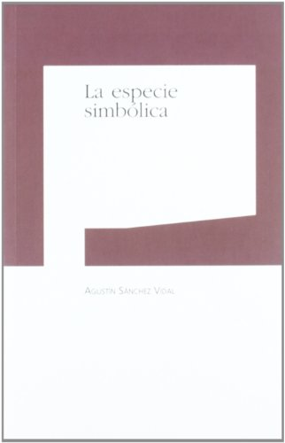 Especie simbolica, la: Sanchez Vidal, Agustin