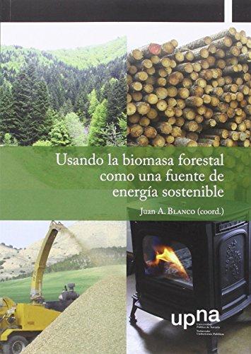 Usando la biomasa forestal como una fuente: Juan A. Blanco