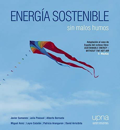 Energía sostenible - Pascual Miqueleiz, Julio; Berrueta Irigoyen, Alberto; Samanes Pascual, Javier