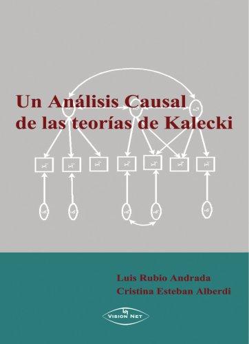 9788497708456: Un análisis Causal de las teorías de Kalecki