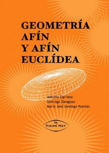 GEOMETRIA AFIN Y AFIN EUCLIDEA: ANTONIO CIPRIANO, SANTIAGO ZARAGOZA, MARIA JOSE SANTIAGO PUERTAS