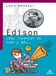 Edison Cómo Inventar de Todo y Más.: Novelli, Lucas