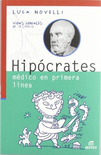9788497716406: Hipócrates. Médico en primera línea (Vidas Geniales de la Ciencia)