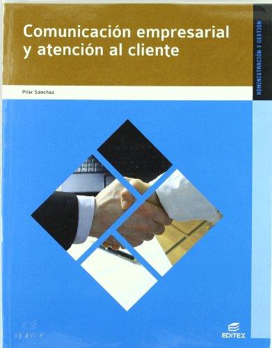 Comunicacion empresarial y atencion al cliente.: Sanchez Pastrana, Mª Pilar