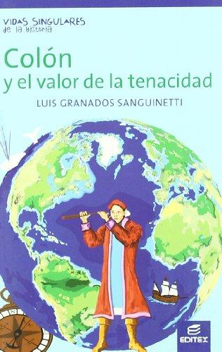 9788497719506: Colón y el valor de la tenacidad (Vidas Singulares de la Historia)