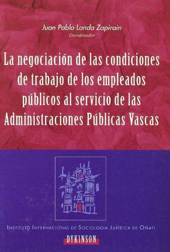9788497720175: La negociacion de las condiciones de trabajo de los empleados publicos al servicio de las administraciones publicas vascas