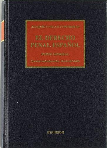 EL DERECHO PENAL ESPAÑOL. PARTE GENERAL. Nociones: Joaquín Cuello Contreras