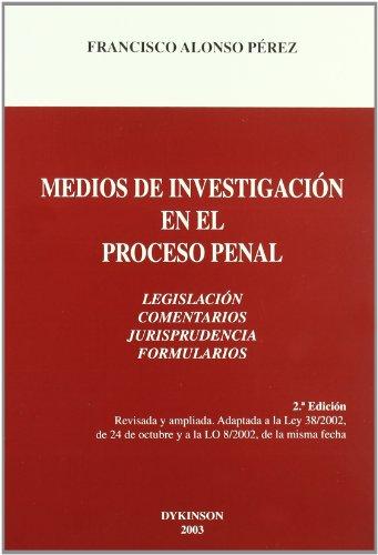 MEDIOS DE INVESTIGACION EN EL PROCESO PENAL: Francisco Alonso Pérez