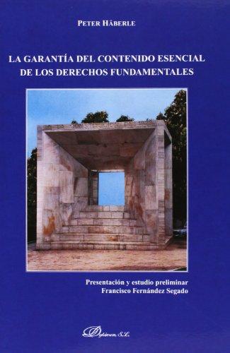 9788497721233: La Garantía Del Contenido Esencial De Los Derechos Fundamentales