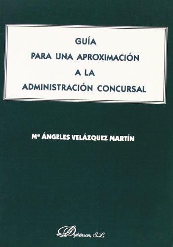 9788497722117: Guía Para Una Aproximación A La Administración Concursal