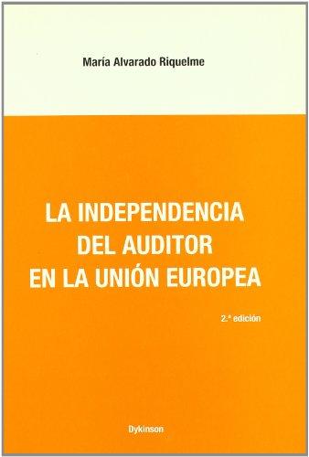 LA INDEPENDENCIA DEL AUDITOR EN LA UNIÓN EUROPEA: María Alvarado Riquelme