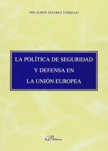 9788497722223: La Politica De Seguridad Y Defensa De La Union Europea